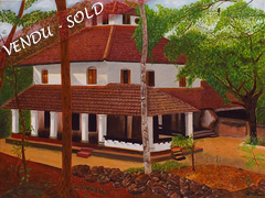"""Vadakath,  a house in Malabar""oil on canvas  40cm x 30cm"